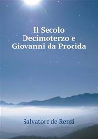 Il Secolo Decimoterzo E Giovanni Da Procida