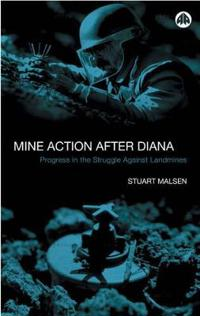 Mine Action After Diana: Progress in the Struggle Against Landmines