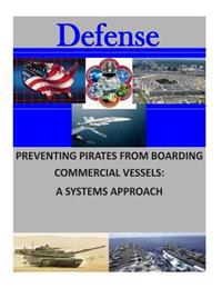 Preventing Pirates from Boarding Commercial Vessels: A Systems Approach