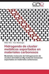 Hidrogendo de Cluster Metalicos Soportados En Materiales Carbonosos
