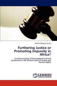 Furthering Justice or Promoting Impunity in Africa?