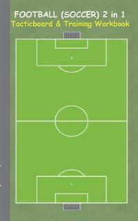 Football (Soccer): 2 in 1 note- and tactic book with dry erase panel in compact format (postcard width) for trainers, coaches and players