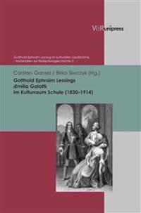 Gotthold Ephraim Lessings Emilia Galotti Im Kulturraum Schule 1830-1914