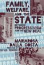Family, Welfare, and the State: Between Progressivism and the New Deal