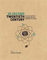 30-Second Twentieth Century