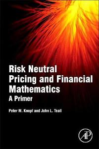 Risk neutral pricing and financial mathematics - a primer