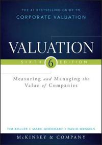 Valuation: Measuring and Managing the Value of Companies