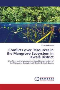 Conflicts Over Resources in the Mangrove Ecosystem in Kwale District