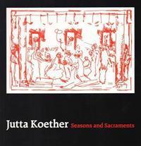 Jutta koether - seasons and sacraments
