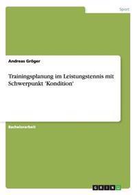 Trainingsplanung Im Leistungstennis Mit Schwerpunkt 'Kondition'
