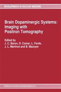 Brain Dopaminergic Systems: Imaging with Positron Tomography