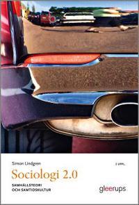 Sociologi 2.0 2:a uppl - samhällsteori och samtidskultur
