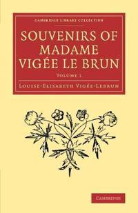 Souvenirs of Madame Vigee Le Brun 2 Volume Set Souvenirs of Madame Vigee Le Brun