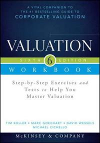 Valuation Workbook: Step-By-Step Exercises and Tests to Help You Master Valuation + Ws