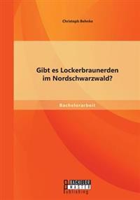 Gibt Es Lockerbraunerden Im Nordschwarzwald?