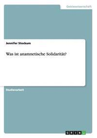 Was Ist Anamnetische Solidaritat?