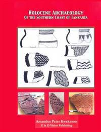 Holocene Archaeology of the Southern Coast of Tanzania