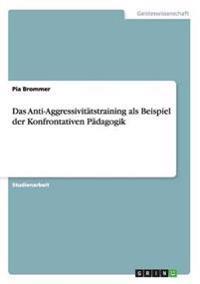 Das Anti-Aggressivitatstraining ALS Beispiel Der Konfrontativen Padagogik