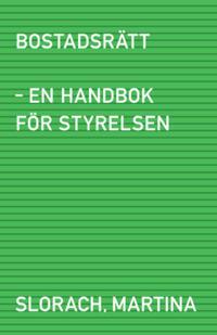 Bostadsrätt - en handbok för styrelsen