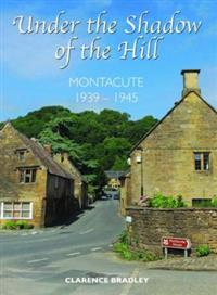 Under the shadow of a hill - montacute 1939-1945