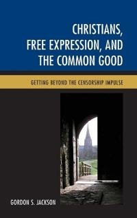 Christians, Free Expression, and the Common Good