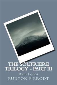 The Soufriere Trilogy - Part III: Rain Forest