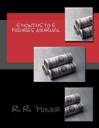 6 Months to 6 Figures Journal