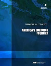 Deepwater Gulf of Mexico: America's Emerging Frontier