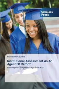 Institutional Assessment as an Agent of Reform