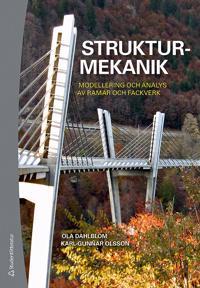 Strukturmekanik : modellering och analys av ramar och fackverk