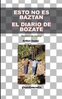 Esto No Es Baztan. El Diario de Bozate.: Relatos de Humor