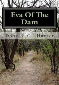 Eva O F the Dam