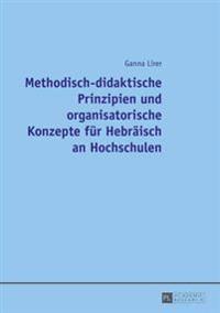 Methodisch-Didaktische Prinzipien Und Organisatorische Konzepte Fuer Hebraeisch an Hochschulen