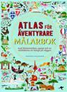 Atlas för äventyrare : Målarbok med klistermärken, pyssel och en världskarta att hänga på väggen