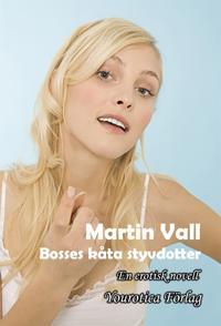 Martin Vall - Del 5 - Bosses kåta styvdotter