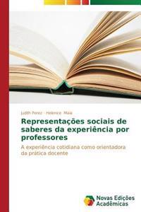 Representacoes Sociais de Saberes Da Experiencia Por Professores