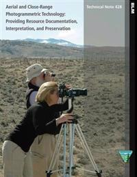 Aerial and Close- Range Photogrammetric Technology: Providing Resource Documentation, Interpretation, and Preservation