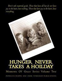 Hunger Never Takes a Hoilday: Moments of Grace Series Volume Two