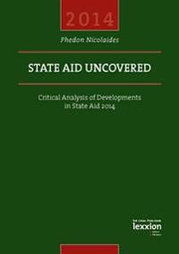 State Aid Uncovered - Critical Analysis of Developments in State Aid 2014
