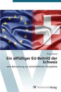 Ein Allfalliger Eu-Beitritt Der Schweiz