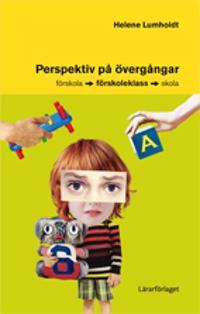 Perspektiv på övergångar : förskola-förskoleklass-skola