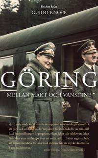 Göring : mellan makt och vansinne