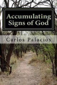 Accumulating Signs of God