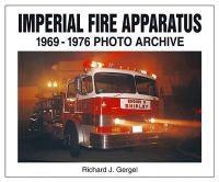 Imperial Fire Apparatus: 1969-1976 Photo Archive