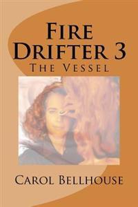 Fire Drifter 3: The Vessel