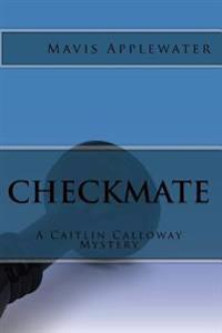 Checkmate: A Caitlin Calloway Mystery