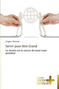 Servir Pour Aatre Grand