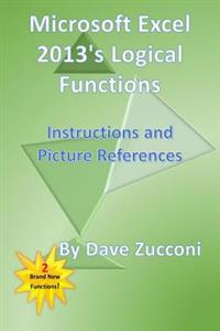 Microsoft Excel 2013's Logical Functions: Instructions and Picture References