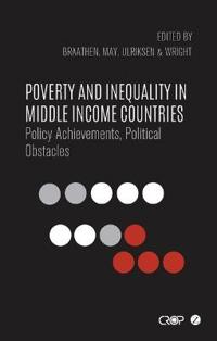 Poverty and Inequality in Middle Income Countries: Policy Achievements, Political Obstacles