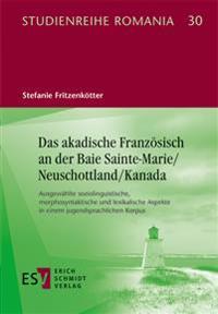 Das akadische Französisch an der Baie Sainte-Marie/Neuschottland/Kanada